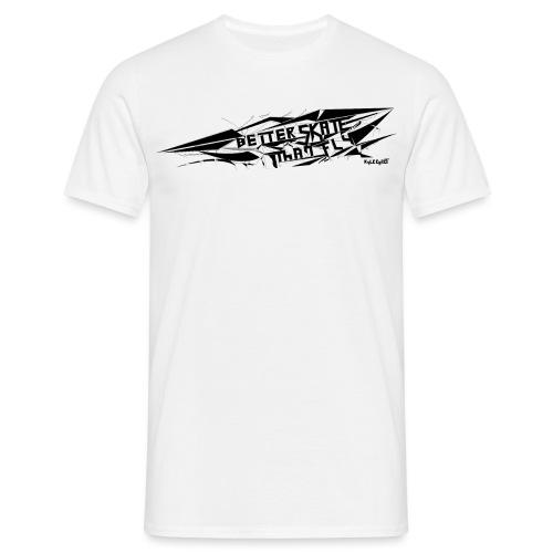 Better Skate Than Fly - Men's T-Shirt