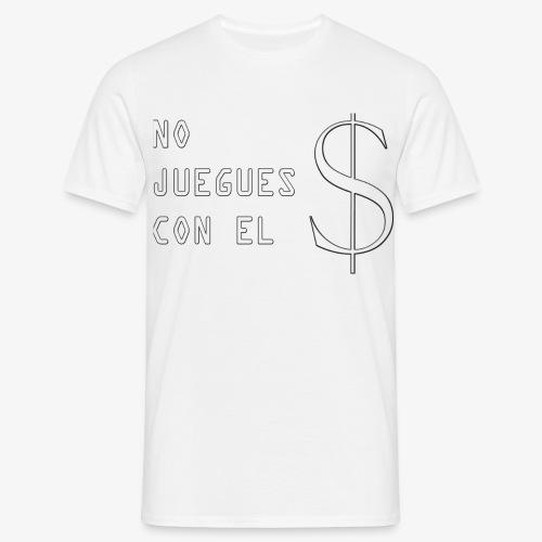 NO JUEGUES CON EL DINERO - Camiseta hombre