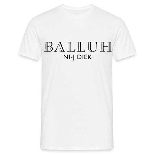 BALLUH NI-J DIEK - wit/zwart - Mannen T-shirt