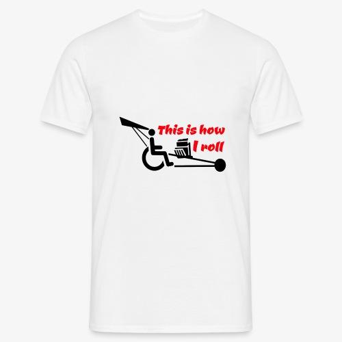 Zo rol ik met mijn rolstoel 009 - Mannen T-shirt