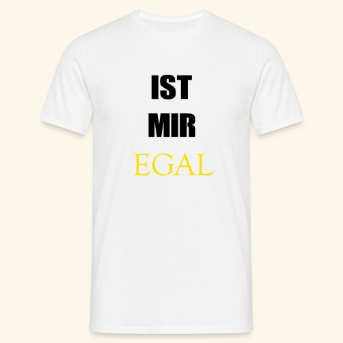 Ist mir egal - Männer T-Shirt