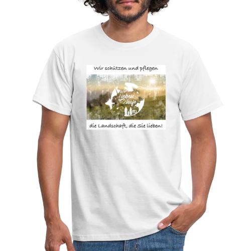 Wir schützen und pflegen die Landschaft, ... - Männer T-Shirt
