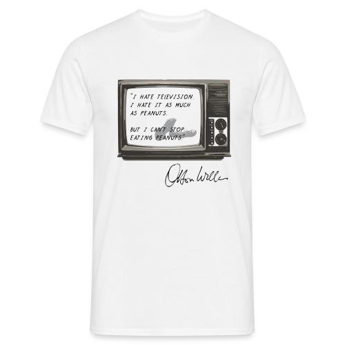 I hate TV citation Orson Welles (quote) - T-shirt Homme