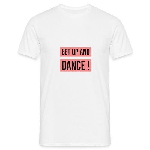 Get up ! - T-shirt Homme
