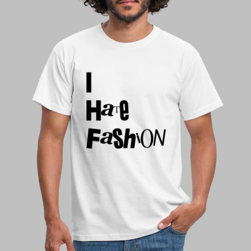 Anti Fashion - Men's T-Shirt