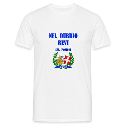 NEL DUBBIO BEVI - Maglietta da uomo