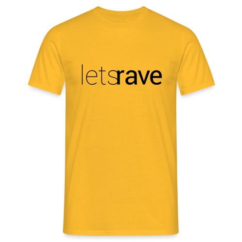 letsrave - Männer T-Shirt