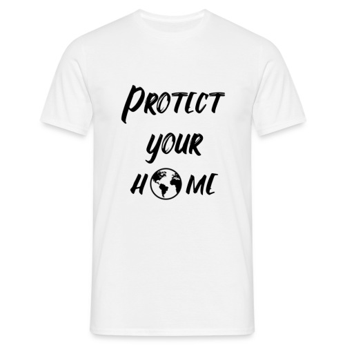 Protect your home - T-shirt Homme