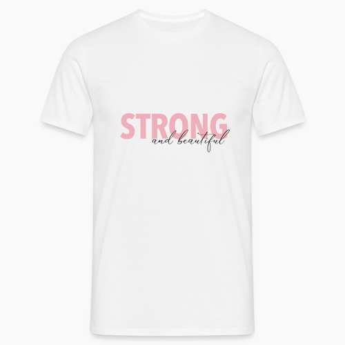 Strong and Beautiful - Men's T-Shirt