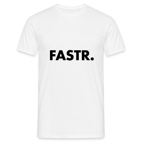 FASTR TEXT ONLY - Mannen T-shirt