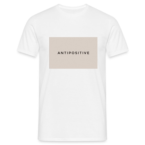The first AntiPositive - Camiseta hombre