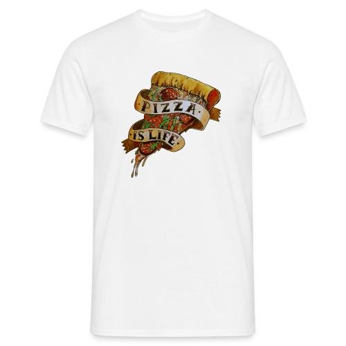 Pizza is Life - Maglietta da uomo