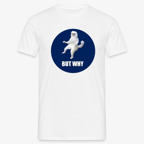 BUTWHY - Men's T-Shirt