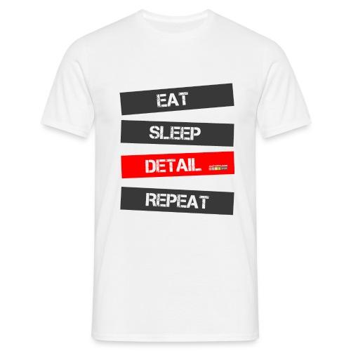 eat sleep detail repeat - Männer T-Shirt