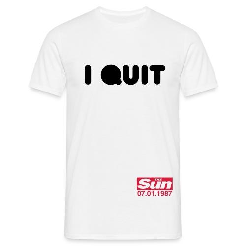 I Quit 2 - Men's T-Shirt