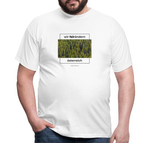 Wir FairÄndern Österreich - Wald - Männer T-Shirt
