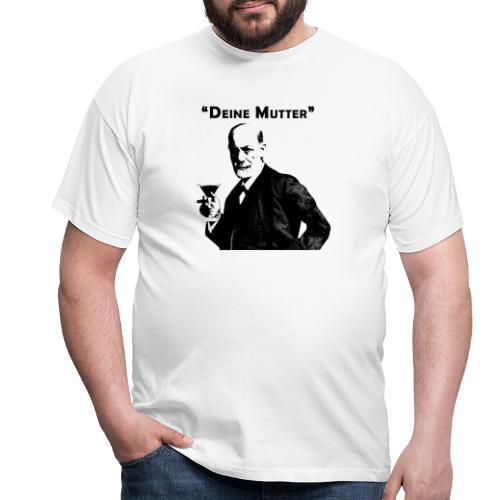 Deine Mutter - Sigmund Freud Zitat 2 - Männer T-Shirt