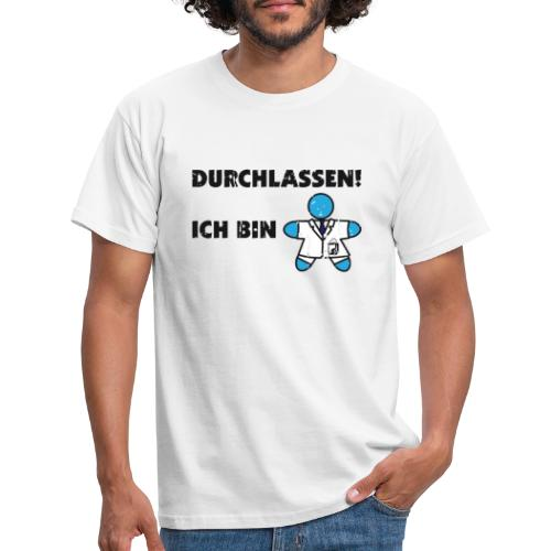 Durchlassen - ich bin Arzt - Männer T-Shirt