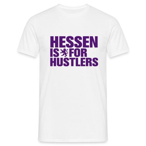 Hessen is for Hustlers - Männer T-Shirt