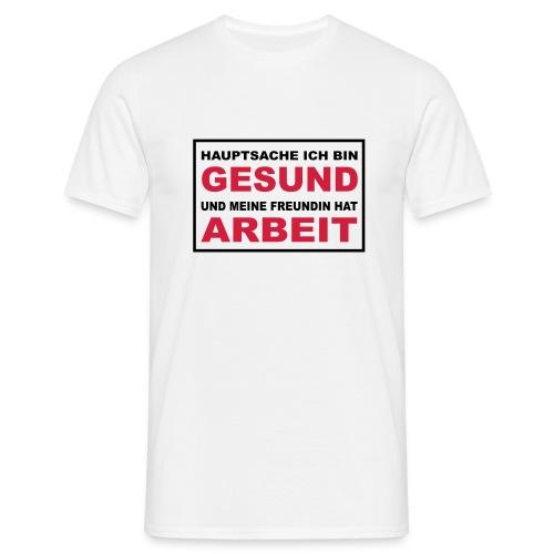 hauptsache - Männer T-Shirt