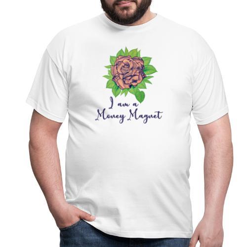 I am a Money Magnet - Männer T-Shirt