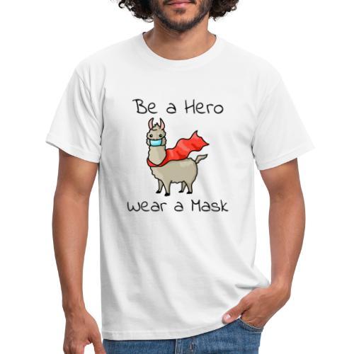 Sei ein Held, trag eine Maske - fight COVID-19 - Männer T-Shirt