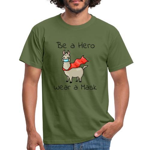 Sei ein Held, trag eine Maske! - Männer T-Shirt