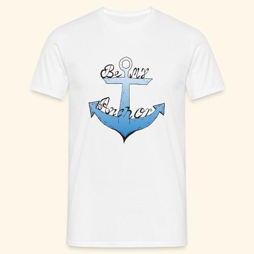Be my anchor weiß Herren - Männer T-Shirt