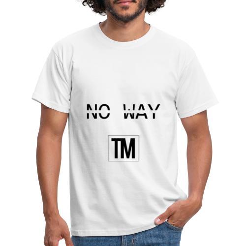 NO WAY - Men's T-Shirt
