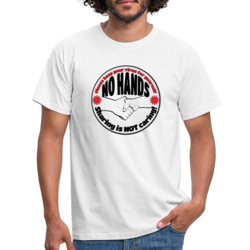 Virus - Sharing is NOT caring! - Men's T-Shirt