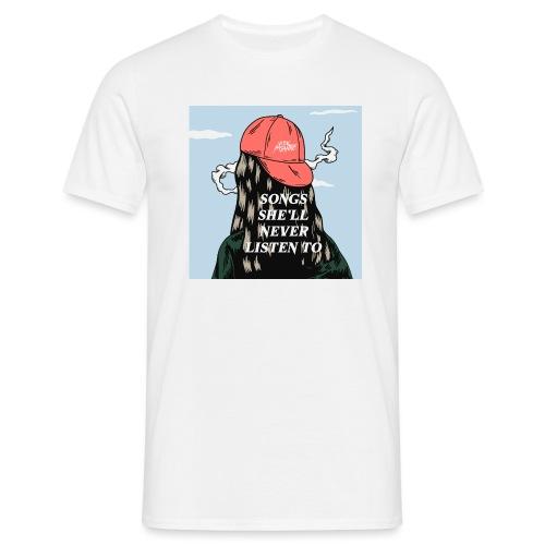 SONGS SHE'LL NEVER LISTEN TO PRINT - Männer T-Shirt