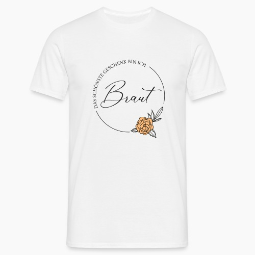 Braut - Das schönste Geschenk - Men's T-Shirt