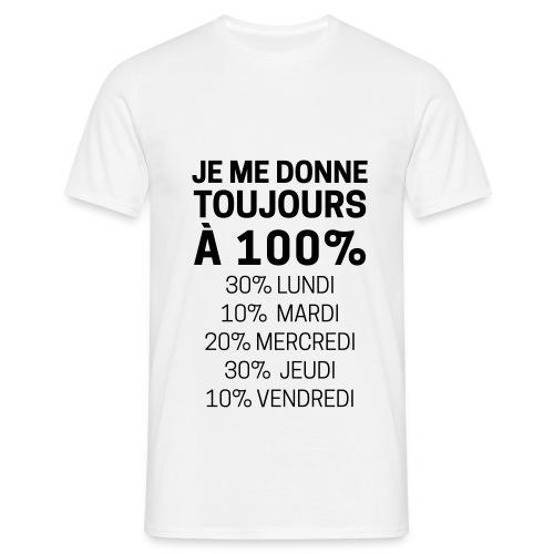Toujours à 100% - T-shirt Homme