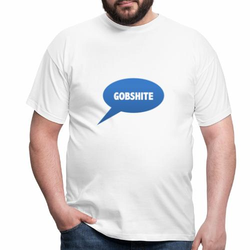Gobshite - Men's T-Shirt
