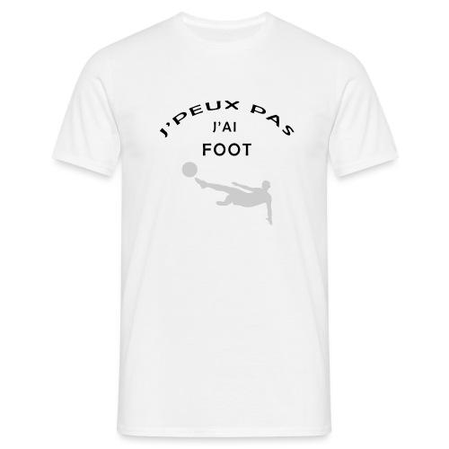 J PEUX PAS J AI FOOT - T-shirt Homme