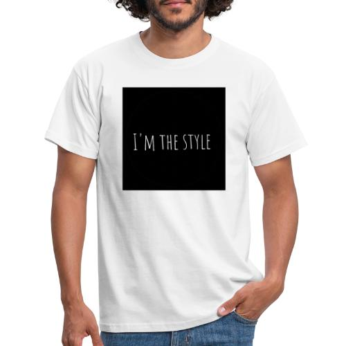 I'm the Style - T-shirt Homme