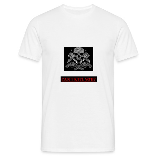 can i kill you? - T-shirt Homme