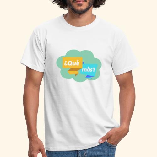 ¿Qué más? - T-shirt Homme