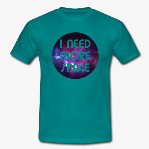 I need more Space - Männer T-Shirt