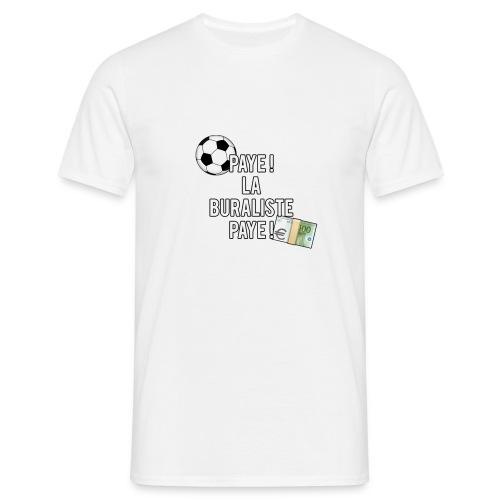 PAYE ! LA BURALISTE, PAYE ! - T-shirt Homme