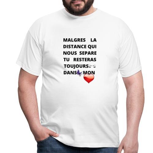 DISTANCE QUI SEPARE ET AMOUR DANS LE COEUR - T-shirt Homme