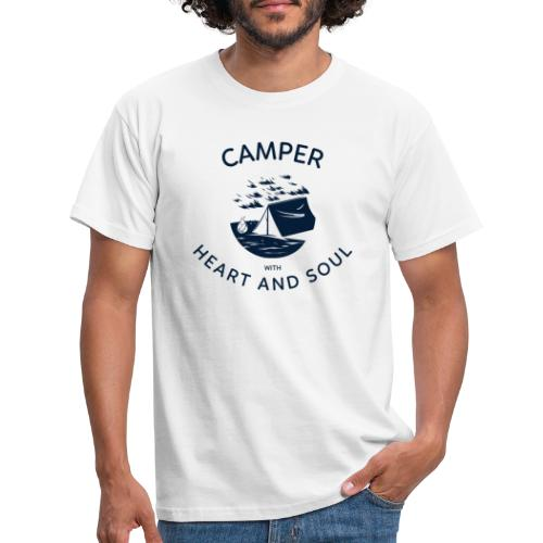 Camper with heart and soul - Männer T-Shirt
