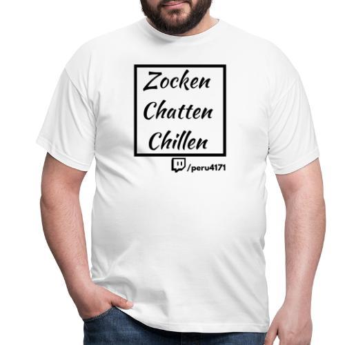 Zocken, Chatten, Chillen - Männer T-Shirt