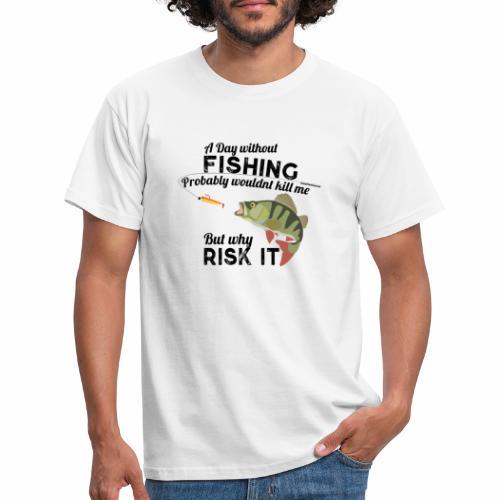 A Day without Fishing Angeln Fishyworm Bass Barsch - Männer T-Shirt