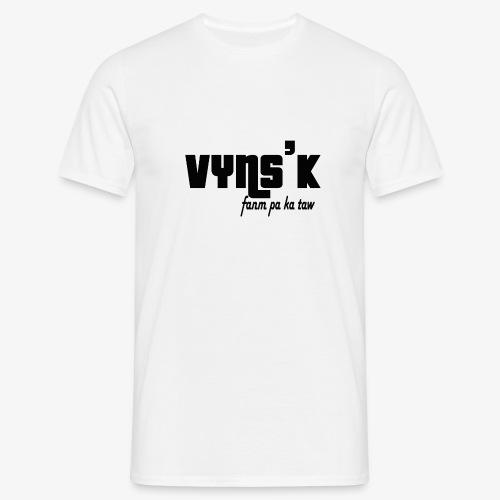 VYNS'K Fanm pa ka taw 2 - T-shirt Homme