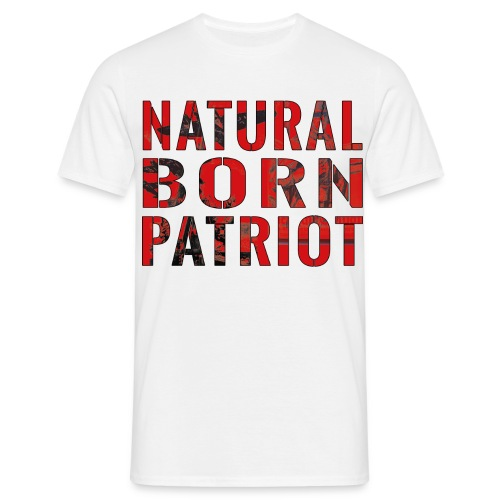 Natural born Patriot - Männer T-Shirt