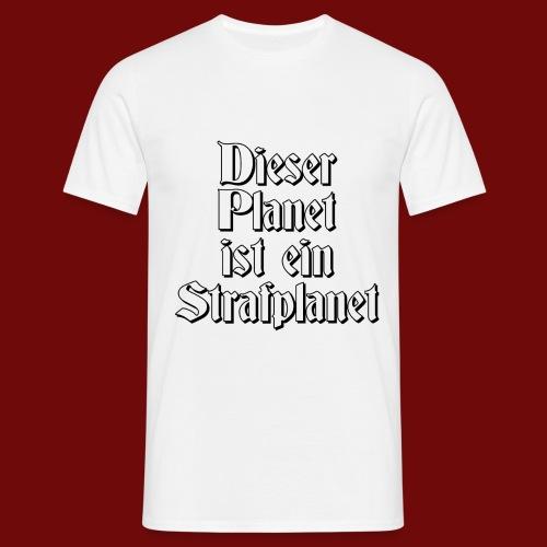 Strafplanet 2 - Männer T-Shirt