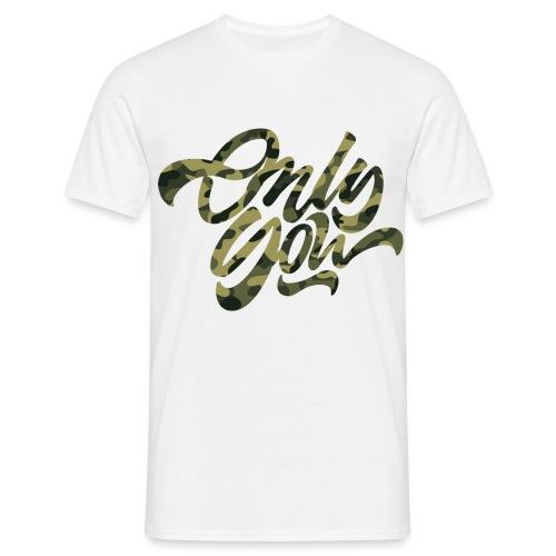 Only You- Camo Green - Men's T-Shirt