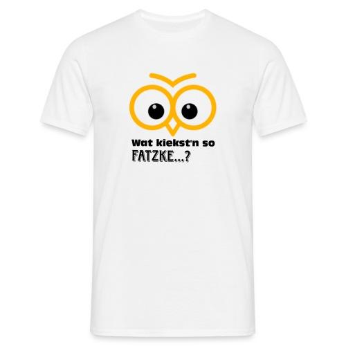 war kiekst n so Fatzke - Männer T-Shirt