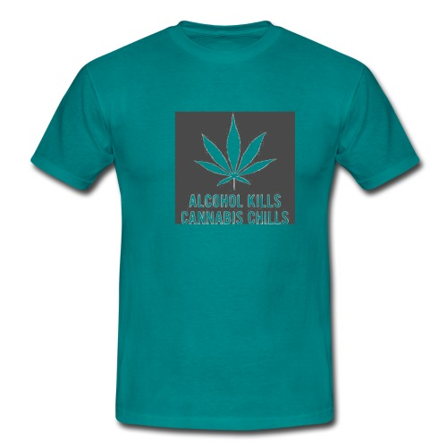 Alcohol Kills, Cannabis Chills - Men's T-Shirt